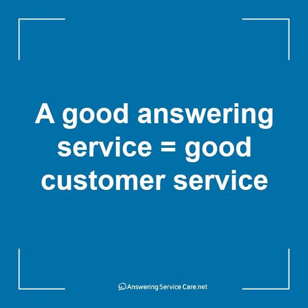 A good answering service = good customer service